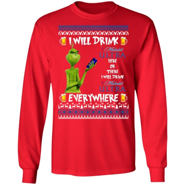 Grinch I Will Drink Michelob Ultra Here And There Everywhere Sweatshirt