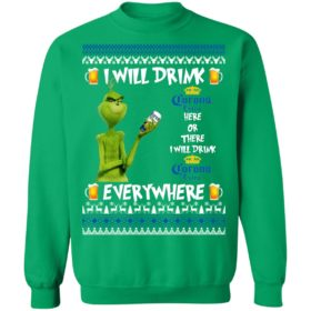Grinch I Will Drink Corona Extra Here And There Everywhere Sweatshirt