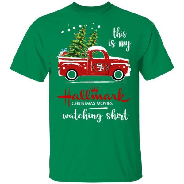 San Francisco 49ers This Is My Hallmark Christmas Movies Watching Shirt