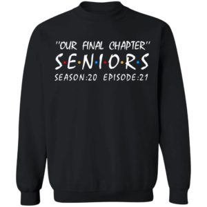 Our Final Chapter Seniors Season 20 Episode 21 Shirt