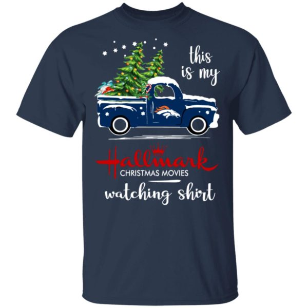 Denver Broncos This Is My Hallmark Christmas Movies Watching Shirt