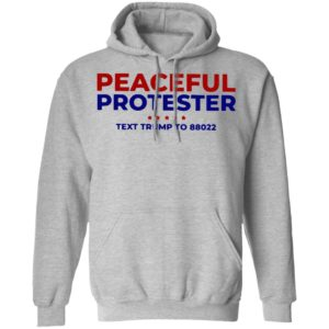 Peaceful Protester Text Trump To 88022 Shirt
