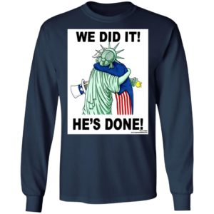 Biden Hug Liberty We Did It He's Done Shirt