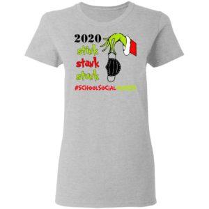 Grinch 2020 Stink Stank Stunk Christmas School Social Worker T-Shirt