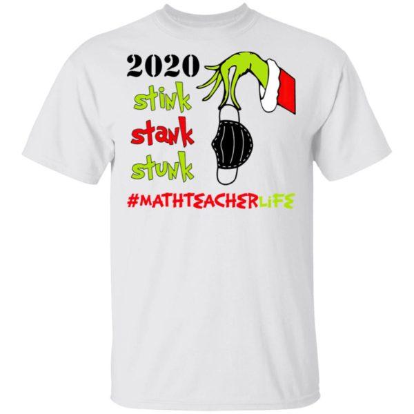 Grinch 2020 Stink Stank Stunk Christmas Math Teacher T-Shirt