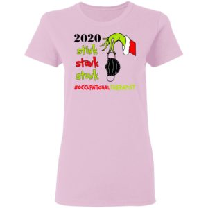 Grinch 2020 Stink Stank Stunk Christmas Occupational Therapist T-Shirt
