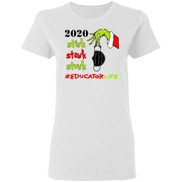 Grinch 2020 Stink Stank Stunk Christmas Educator Life T-Shirt