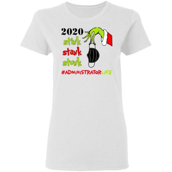 Grinch 2020 Stink Stank Stunk Christmas Administrator Life T-Shirt