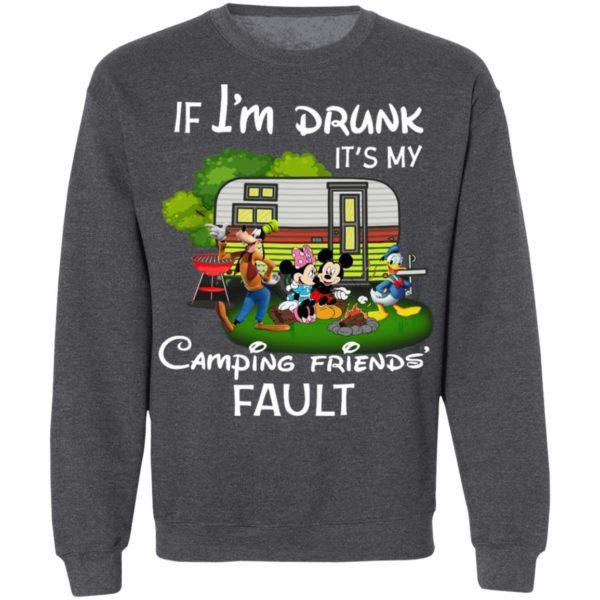 I Am Drunk It_s My Camping Friend Fault Mickey Shirtv