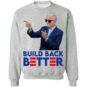 Joe Biden Build Back Better Shirt