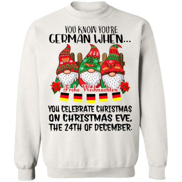 Gnome You Know You're German When Frohe Weihnachten 24th Of December Christmas Shirt