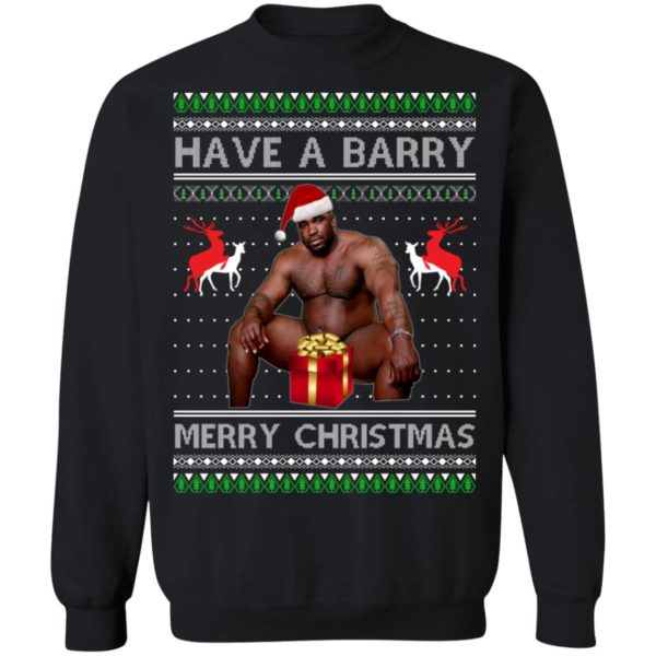 Have A Barry Merry Christmas Funny Barry Wood Ugly Christmas Sweatshirt
