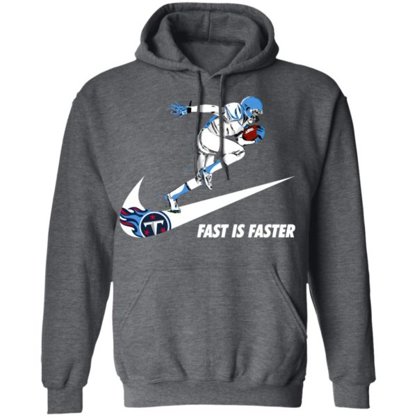 Fast Is Faster Strong Tennessee Titans Nike Shirt, Hoodie