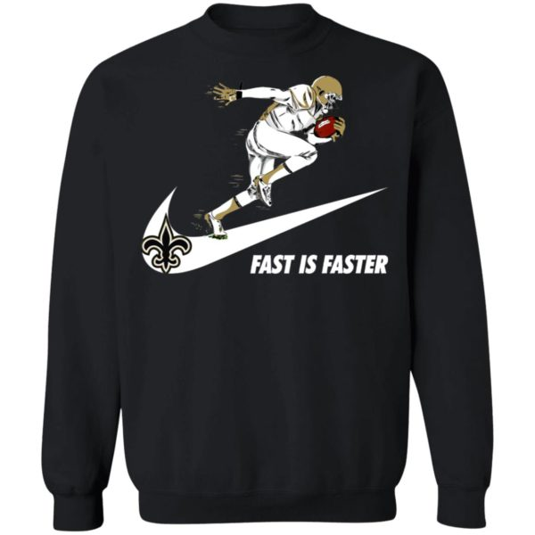 Fast Is Faster Strong New Orleans Saints Nike Shirt, Hoodie