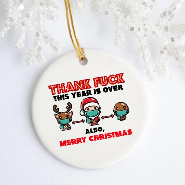 Thank Fuck This Year Is Over And Merry Christmas Circle Ornament