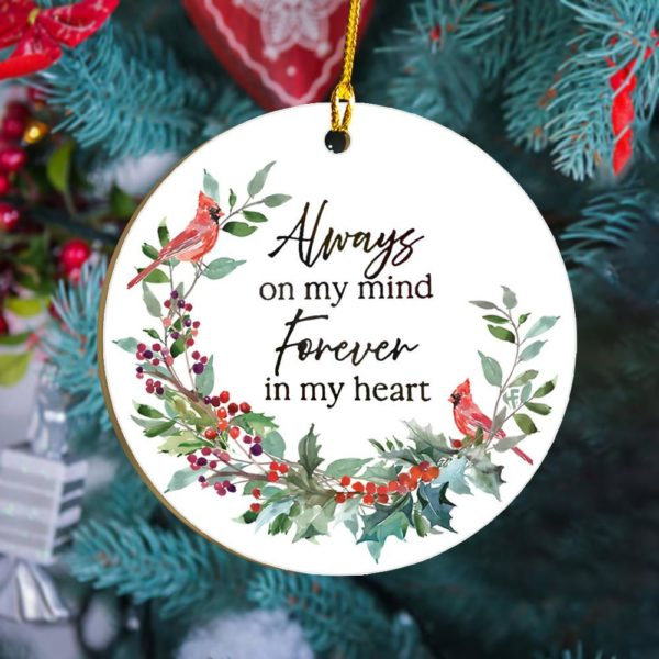 Always on my mind Forever in my heart Cardinal Christmas Ornament
