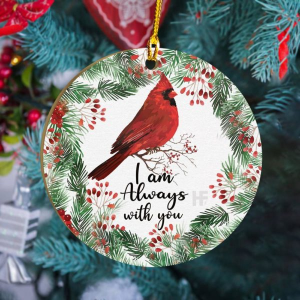 I Am Always With You Cardinal Christmas Ornament