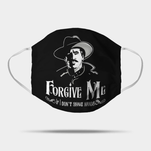 Tombstone Forgive Me If I Don't Shake Hands Coronavirus Face Mask