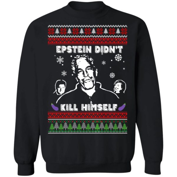 Epstein Didnt Kill Himself Ugly Christmas Sweater