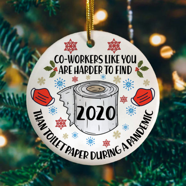 Co-Workers Like You Are Harder to Find During Pandemic 2020 Tree Decoration Christmas Ornament