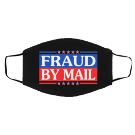 Fraud Election No Joe Biden President of America Pro Trump Fraud By Mail Face Mask