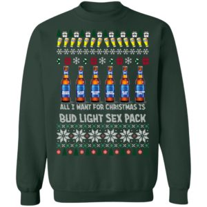 All I Want For Christmas Is Bud Light Sex Pack Ugly Christmas Sweater