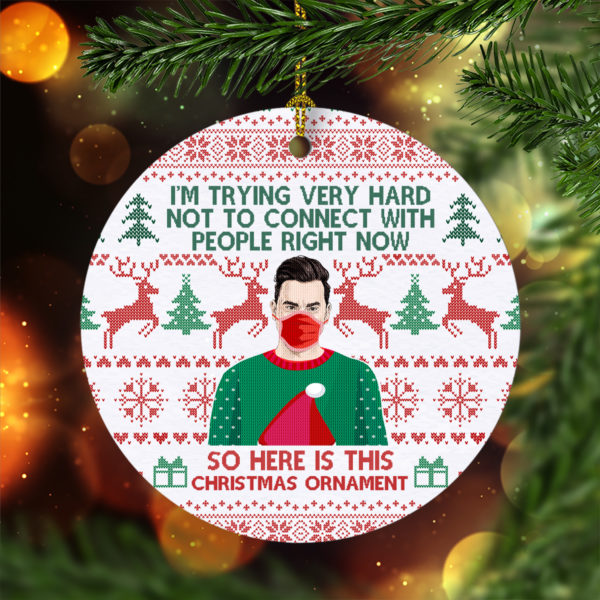 I'm Trying Very Hard Not To Connect People David Rose 2020 Schitts Creek Christmas Tree Decoration Ornament