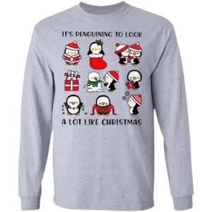 Penguins It's Penguining To Look A Lot Like Christmas Sweatshirt