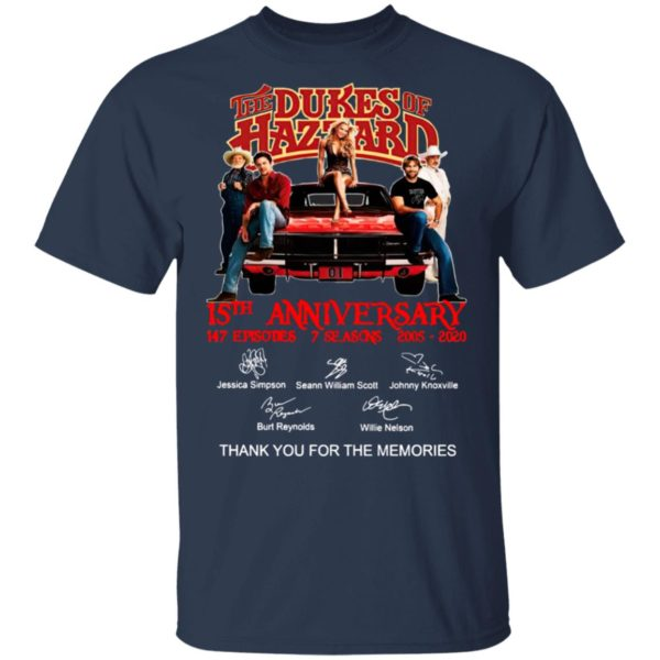 The Dukes Of Hazzard 15th Anniversary 147 Episodes 7 Seasons 2005 2020 Thank You For The Memories Signatures Shirt