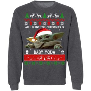 All I want for Christmas is Baby Yoda Ugly Christmas sweater