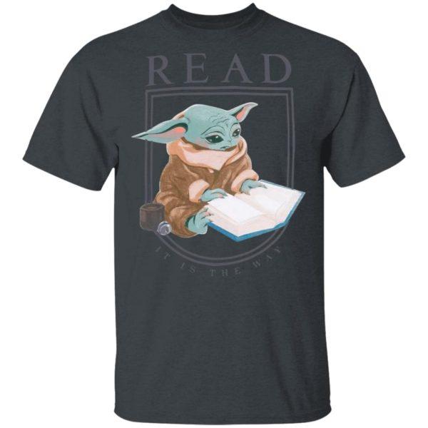 Baby Yoda Read It Is The Way Shirt