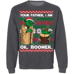 Baby Yoda Your Father I Am Ok Boomer Ugly Christmas sweater