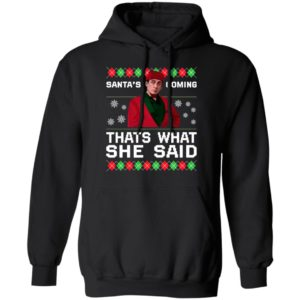 Michael Scott Santa's Coming That's What She Said Ugly Christmas Sweater