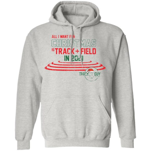 All I want for Christmas track field in 2021 Track Guy Christmas sweatshirt