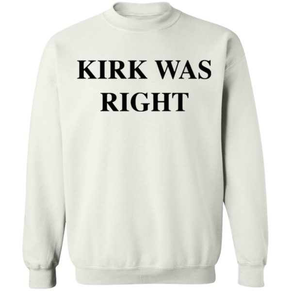 Kirk Was Right shirt