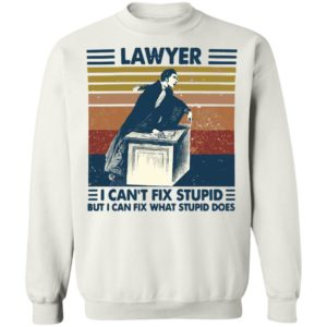 Lawyer I Can't Fix Stupid But I Can Fix What Stupid Does Vintage Shirt