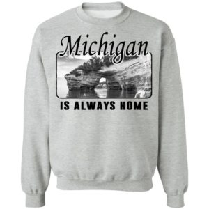 Michigan Is Always Home National Political Shirt