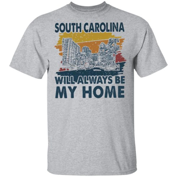 South Carolina Will Always Be My Home Vintage shirt