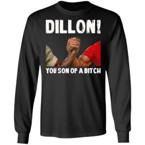 Dillon You Son Of A Bitch Shirt, Hoodie, Long Sleeve, Hoodie