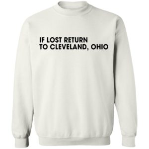 In lost return to Cleveland Ohio Shirt