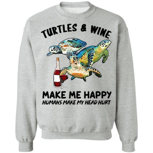 Turtles And Wine Make Me Happy Humans Make My Head Hurt Shirt