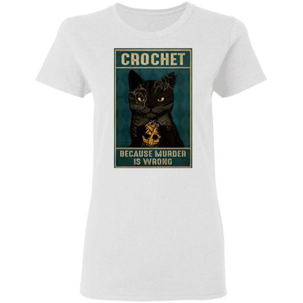 Crochet Because Murder Is Wrong Black Cat Vintage Shirt