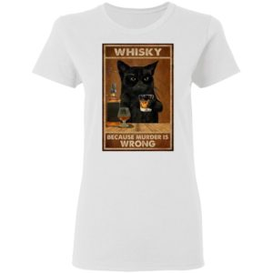 Whisky Because Murder Is Wrong Black Cat Vintage Shirt