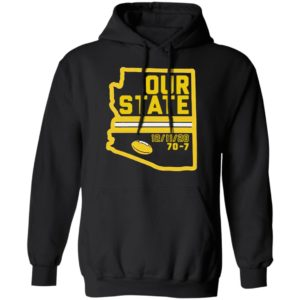 Arizona Is Our State Shirt, Hoodie, Long Sleeve, Hoodie