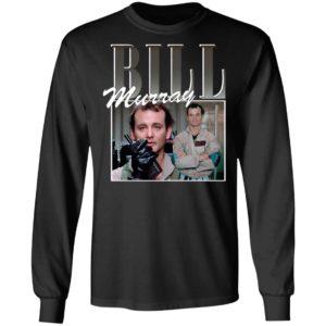 Bill Murray T-Shirt, Ladies Tee, Hoodie, Long Sleeve, Hoodie