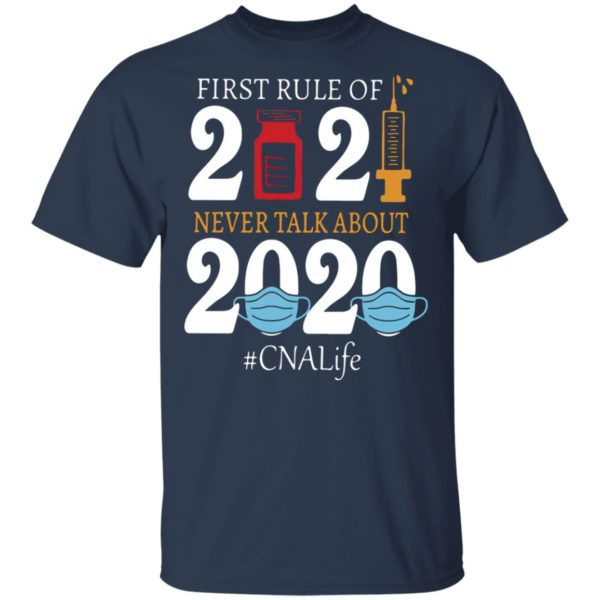 Nurse first rule of 2021 never talk about 2020 CNA life shirt