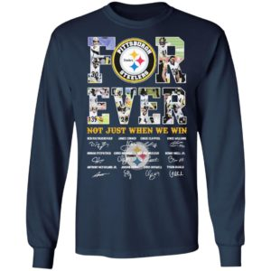 Pittsburgh Steelers Forever not just when we win signature shirt