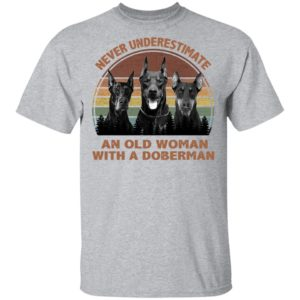 Never underestimate an old woman with a Doberman Vintage shirt