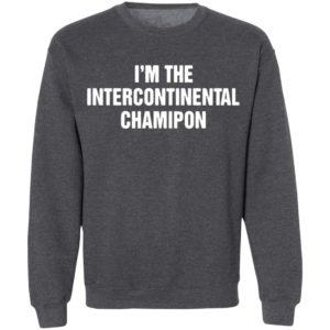 I'm The Intercontinental Champion shirt