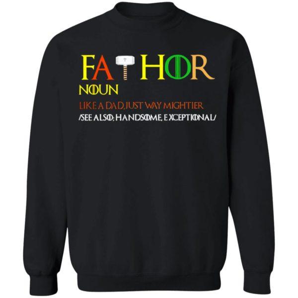 Thor Fathor Noun Like A Dad Just Way Mightier shirt